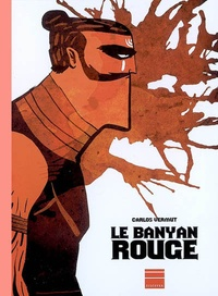 Carlos Vermut - Le Banyan rouge.