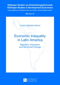 Carlos Villalobos barría - Economic Inequality in Latin America - Migration, Education and Structural Change.