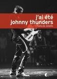 Carlos Zanon - J'ai été Johnny Thunders.