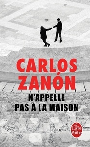 Carlos Zanon - N'appelle pas à la maison.