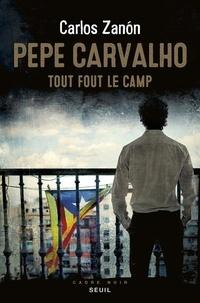 Carlos Zanon - Pepe Carvalho - Tout fout le camp.