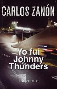 Carlos Zanon - Yo fui Johnny Thunders.