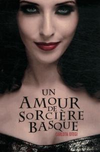 Carlota Otegi - Un amour de sorcière basque.