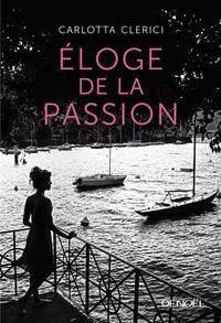 Carlotta Clerici - Eloge de la passion.