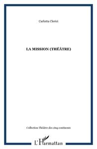Carlotta Clerici - La mission (theatre).