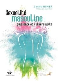 Carlotta Munier - Sexualité masculine : puissance et vulnérabilité.