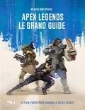 Carlton Books - Apex legends le grand guide - Un guide non-officiel.