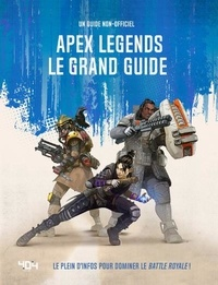 Carlton Books - Apex legends le grand guide - Un guide non-officiel.
