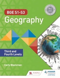 Carly Blackman - BGE S1–S3 Geography: Third and Fourth Levels.