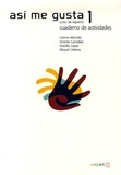 Carme Arbones et Vicenta Gonzales - Asi me gusta 1 - Curso de espanol, Cuaderno de actividades.