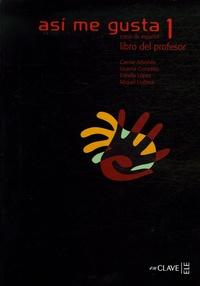 Carme Arbones et Vicenta Gonzales - Asi me gusta 1 - Curso de espanol Libro de profesor.