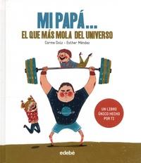 Carme Dolz et Esther Mendez - Mi papa... el que mas mola del universo.