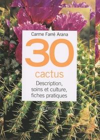 Carme Farré i Arana - 30 Cactus - Description, soins et culture, fiches pratiques.