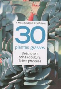 Carme Farré i Arana et Antonio Massa Saluzzo - 30 plantes grasses - Description, soins et culture, fiches pratiques.