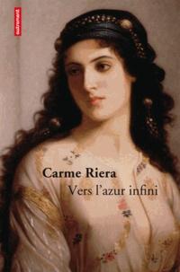 Carme Riera - Vers l'azur infini.