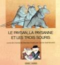 Carme Solé Vendrell et Chantal de Marolles - Le Paysan, la paysanne et les trois souris - Conte.