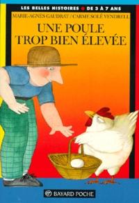 Carme Solé Vendrell et Marie-Agnès Gaudrat - Une poule trop bien élevée.