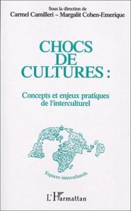 Carmel Camilleri et Margalit Cohen-Emerique - Chocs de culture - Concepts et enjeux pratiques de l'interculturel.