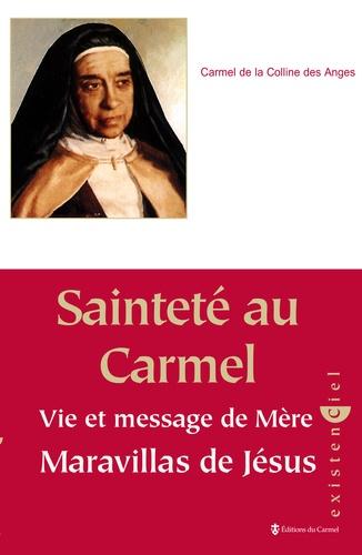 Carmel de la Colline des Anges - Sainteté au Carmel - Vie et message de Mère Maravillas de Jésus.