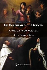 Carmel (Editions du) - Le Scapulaire du Carmel - Rituel de la bénédiction et de l'imposition du Scapulaire de la bienheureuse Vierge Marie du Mont Carmel.