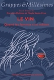 Carmela Maltone et Maylis Santa-Cruz - Le vin - Quand les femmes s'en mêlent.