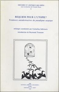 Carmelina Imbroscio - Requiem pour l'utopie ? - Tendances autodestructrices du paradigme utopique.