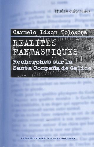 Réalités fantastiques. Recherches sur la Santa Compaña de Galice