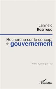Carmelo Rositano - Recherche sur le concept de gouvernement.