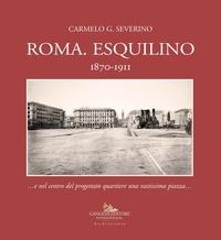 Carmelo Severino - Roma. Esquilino 1870-1911 - …e nel centro del progettato quartiere una vastissima piazza….