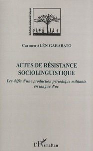 Carmen Alén Garabato - Actes de résistance sociolinguistique - Les défis d'une production périodique militante en langue d'oc.