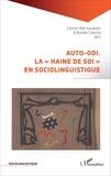"Carmen Alén Garabato et Romain Colonna - Auto-odi - La ""haine de soi"" en sociolinguistique."