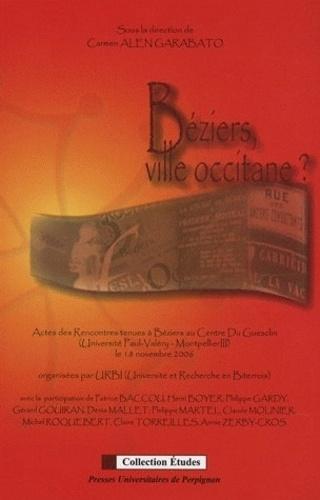 Carmen Alén Garabato - Béziers, ville occitane ? - Actes des rencontres tenues à Béziers au Centre Du Guesclin (Université Paul Valéry-Montpellier III) le 18 Novembre 2006.