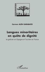Carmen Alén Garabato - Langues minoritaires en quête de dignité - Le galicien en Espagne et l'occitan en France.