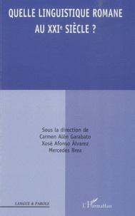 Carmen Alén Garabato et Xosé Afonso Alvarez - Quelle linguistique romane au XXIe siècle ?.