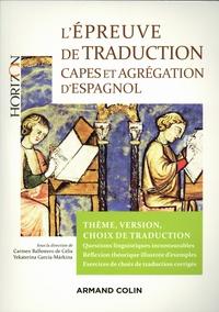 Carmen Ballestero de Celis et Yekaterina Garcia Markina - L'épreuve de traduction au CAPES et à l'Agrégation d'espagnol - Thème, version, choix de traduction.
