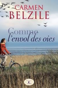 Carmen Belzile - Comme l'envol des oies.