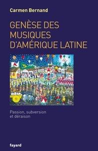 Carmen Bernand - Genèse des musiques d'Amérique latine - Passion, subversion et déraison.