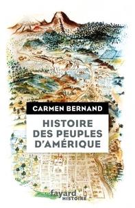 Carmen Bernand - Histoire des peuples d'Amérique.