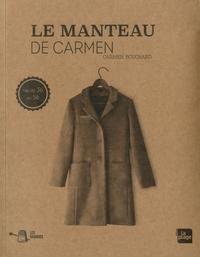 Carmen Bouchard - Le manteau de Carmen - Avec patrons.