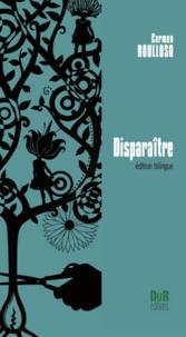 Carmen Boullosa - Disparaître / édition bilingue.