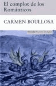 Carmen Boullosa - El complot de los Romanticos.