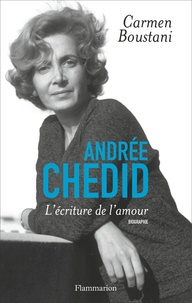 Carmen Boustani - Andrée Chedid - L'écriture de l'amour.