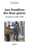 Carmen Boustani et  Collectif - Aux frontières des deux genres - En hommage à Andrée Chedid.