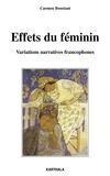 Carmen Boustani - Effets du féminin - Variations narratives francophones.