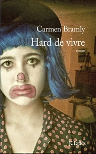 Carmen Bramly - Hard de vivre.
