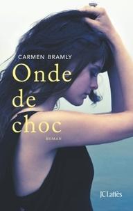 Carmen Bramly - Onde de choc.