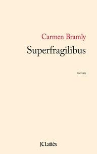 Carmen Bramly - Superfragilibus.