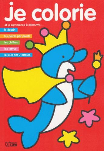 Carmen Busquets et Jordi Busquets - Je colorie et je commence à découvrir... - Dauphin.
