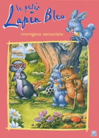 Carmen Busquets et M-A Batlle - Le petit Lapin Bleu - Courageux secouriste.