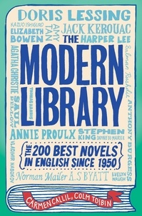 Carmen Callil et Colm Toibin - The Modern Library - The 200 Best Novels in English Since 1950.